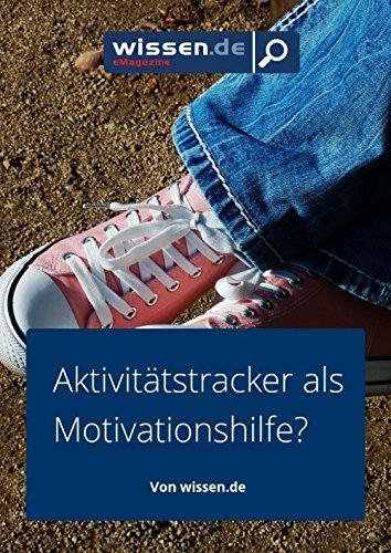 wissen.de-eMagazine: FITNESS-ARMBÄNDER Aktivitätstracker als Motivationshilfe? (wissen.de-eMagazine 2017 5)