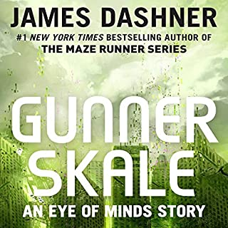 Gunner Skale: An Eye of Minds Story     The Mortality Doctrine              By:                                                                                                                                 James Dashner                               Narrated by:                                                                                                                                 Erik Davies                      Length: 57 mins     58 ratings     Overall 4.4