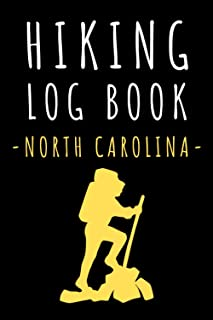 """Hiking Log Book – North Carolina: Record All Your Hikes, Hiking Trail Journal With Prompts - 6"""" x 9"""" Travel Size - 120 Pages"""