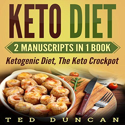 Keto Diet: 2 Manuscripts in 1 Book audiobook cover art