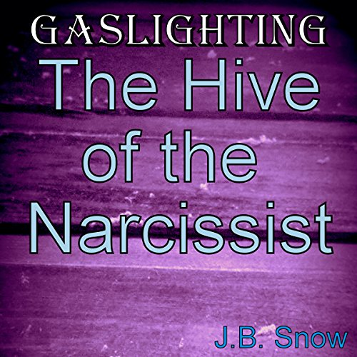 Gaslighting: The Hive of the Narcissist audiobook cover art