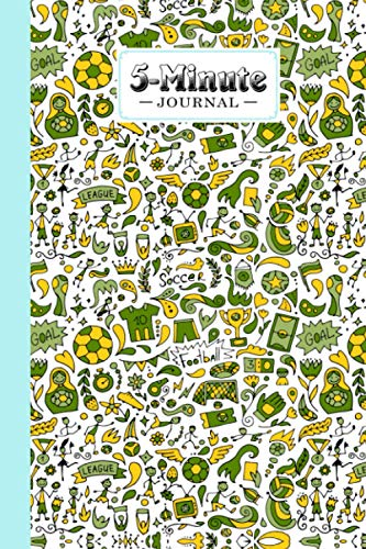 """Five Minute Journal: Football 5 Minute Journal For Practicing Gratitude, Mindfulness and Accomplishing Goals, 120 Pages, Size 6"""" x 9"""" Design By Paula Benz"""