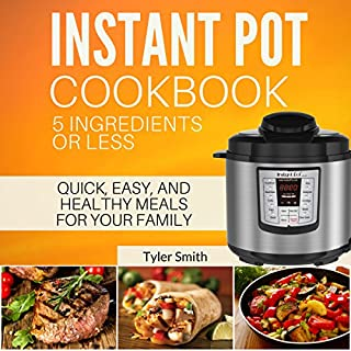 Instant Pot Cookbook: 5 Ingredients or Less audiobook cover art