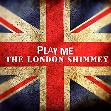 The London Shimmey