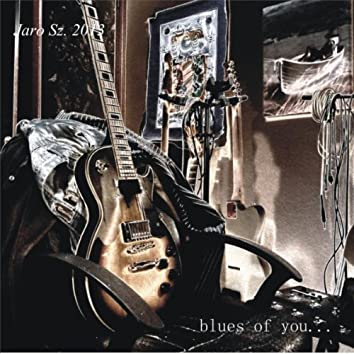 Blues of You