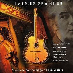 Le 08-08-88 à 8h08: Spectacle en hommage à Félix Leclerc