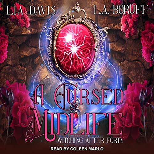 A Cursed Midlife Audiobook By Lia Davis, L.A. Boruff cover art