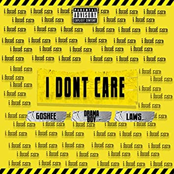 I Don't Care (feat. Goshee & Laws)