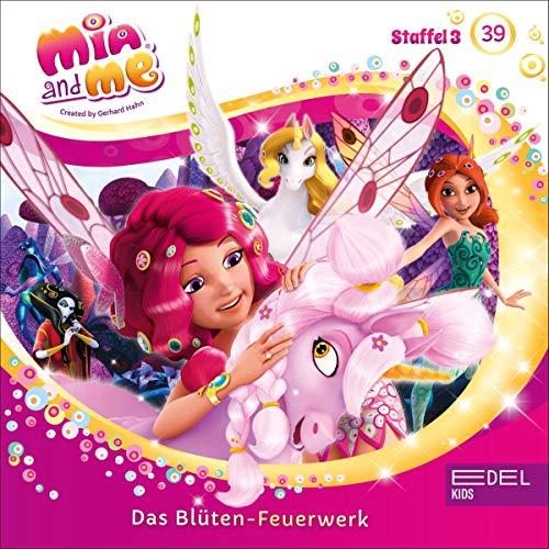 Der große Schlaf / Das Blüten-Feuerwerk. Das Original-Hörspiel zur TV-Serie: Mia and Me 39