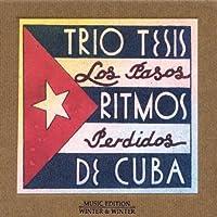 Los Pasos Perdidos: Ritmos de Cuba by Trio Tesis (2002-11-05)