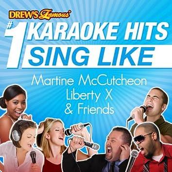 Drew's Famous #1 Karaoke Hits: Sing Like Martine McCutcheon, Liberty X, & Friends
