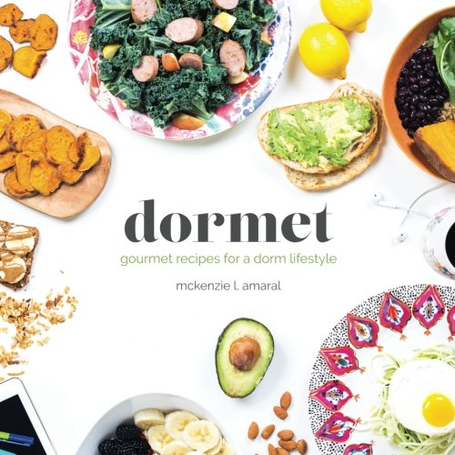 Dormet Healthy Recipes For The College Cook Mckenzie L Amaral
