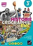 Histoire-Géographie Enseignement Moral et Civique (EMC) 3e - Manuel...