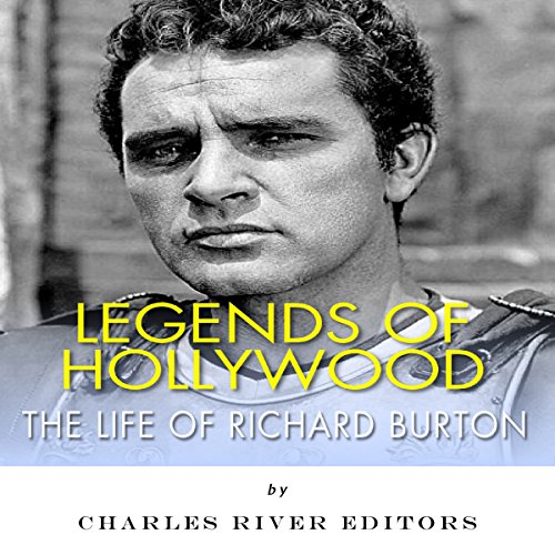 Legends of Hollywood: The Life of Richard Burton cover art
