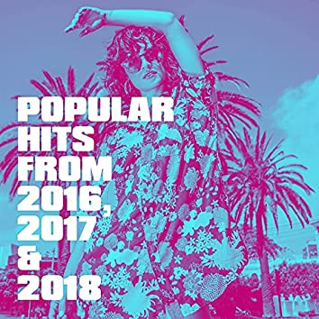 Popular Hits from 2016, 2017 & 2018