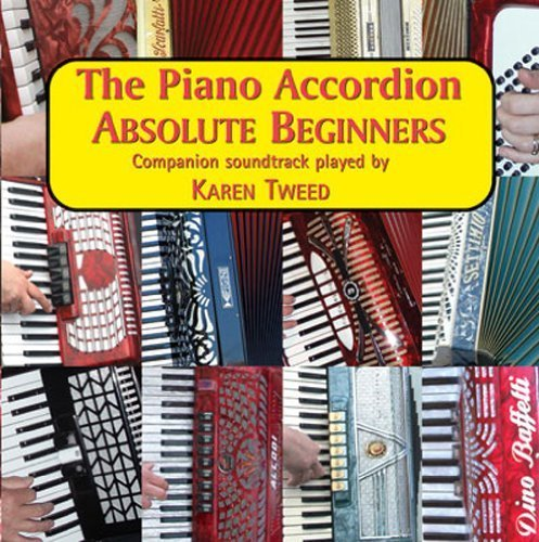 The Piano Accordion - Absolute Beginners by Karen Tweed (2011-09-01)