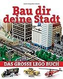 Bau dir deine Stadt  Das große Lego Buch