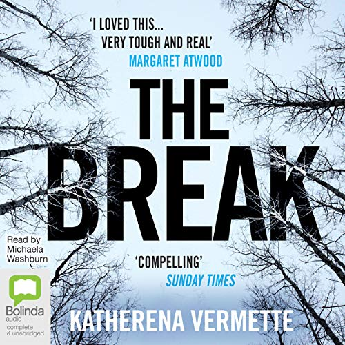 The Break                   By:                                                                                                                                 Katherena Vermette                               Narrated by:                                                                                                                                 Michaela Washburn                      Length: 11 hrs and 22 mins     2 ratings     Overall 4.5