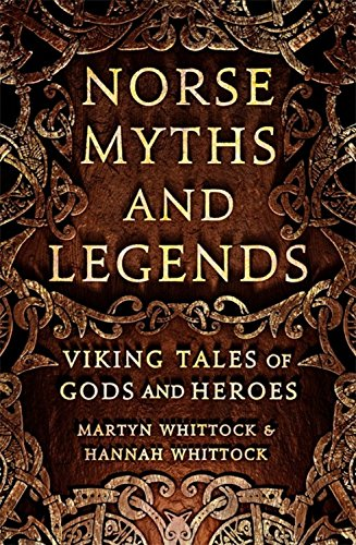 Norse Myths and Legends: Viking tales of gods and heroes