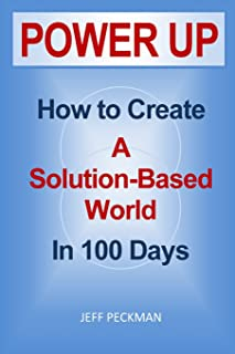 Power Up: How to Create a Solution-Based World in 100 Days