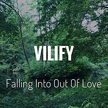 Falling Into Out of Love