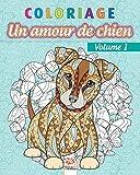 Coloriage – Amour de chien Volume 1: Livre de Coloriage pour Adultes (Mandalas) - Chiens –...