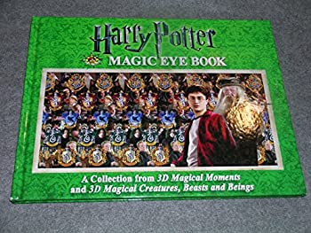 Harry Potter Magic Eye Book  A Collection from 3D Magical Moments and 3D Magical Creatures Beasts and Beings
