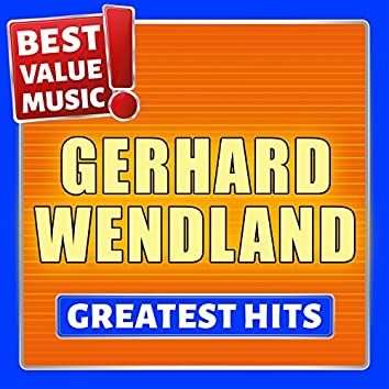 Gerhard Wendland - Greatest Hits (Best Value Music)