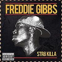 STR8 KILLA by FREDDIE GIBBS (2013-07-01)