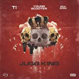 Jugg King (Remix) [feat. T.I. & Rick Ross] [Explicit]