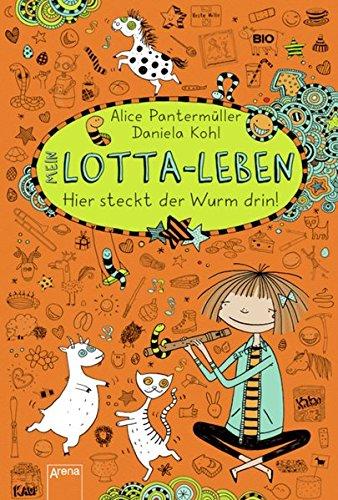 Mein Lotta-Leben (3). Hier steckt der Wurm drin!
