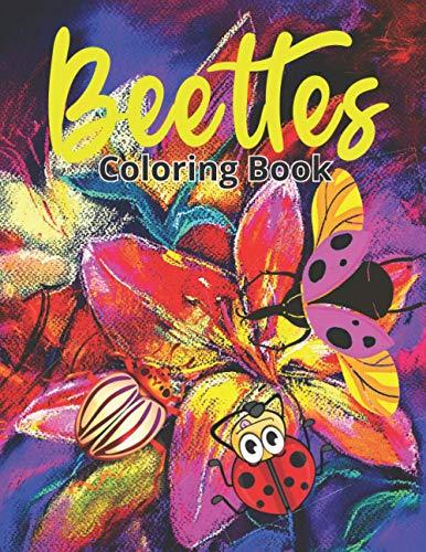 Beetles Coloring Book: Fantastic Beetles Coloring Book For Kids & Adults