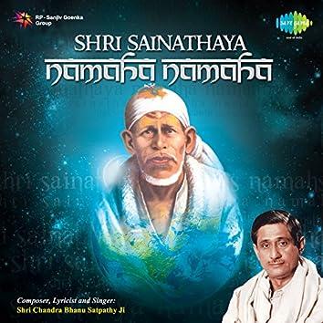 Shri Sai Nathaya Namaha Namaha