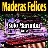 Maderas Felices-Solo Marimba Vol.2