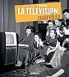 La Télévision Autrefois - HOEBEKE - 08/10/2014