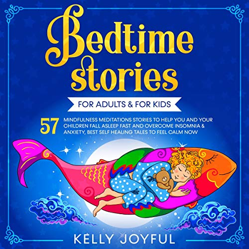 Bedtime Stories for Adults & for Kids Audiobook By Kelly Joyful cover art