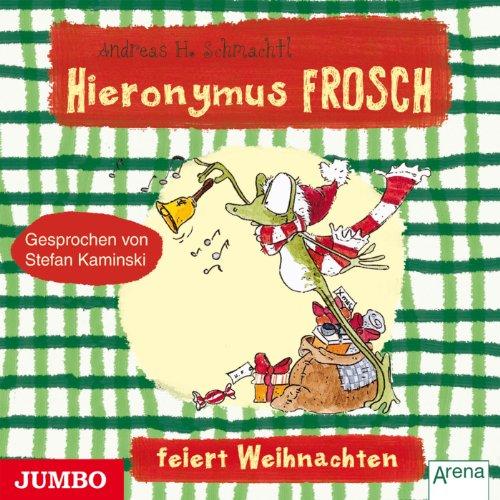 Hieronymus Frosch feiert Weihnachten (Hieronymus Frosch) Titelbild