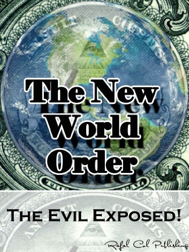 The New World Order: The Evil Exposed! - Kindle edition by Rafal Col  Publishing. Politics & Social Sciences Kindle eBooks @ Amazon.com.