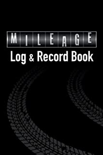 Mileage Log & Record Book: Notebook For Business or Personal - Tracking Your Daily Miles. (2160 Trip Entries) (Mileage Log - Odometer)