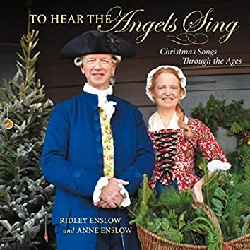 To Hear the Angels Sing: Christmas Songs Through the Ages