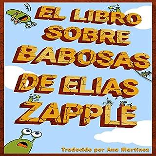 El libro de las babosas de Elias Zapple [Elias Zapple's Book of Slugs] audiobook cover art