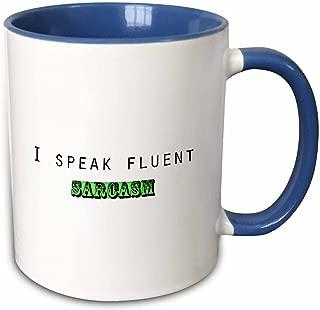 3dRose 200912_6 I Speak Fluent Sarcasm Mug, 11 oz, Blue