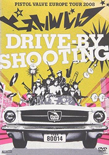 drive-by shooting~ピストルバルブ・ヨーロッパツアー 2008~ [DVD]