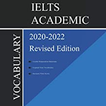 IELTS Academic Vocabulary 2020-2022 Complete Revised Edition: Words and Phrasal Verbs That Will Help You Complete Speaking...