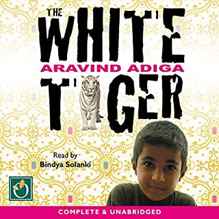 The White Tiger                   Written by:                                                                                                                                 Aravind Adiga                               Narrated by:                                                                                                                                 Bindya Solanki                      Length: 8 hrs and 10 mins     21 ratings     Overall 4.3