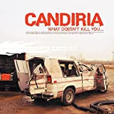 Songtexte von Candiria - What Doesn't Kill You...