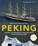 PEKING: Schicksal und Wiedergeburt eines legendären Hamburger Segelschiffes (Maritime Reihe in Kooperation mit dem Hamburger Abendblatt) (German Edition)