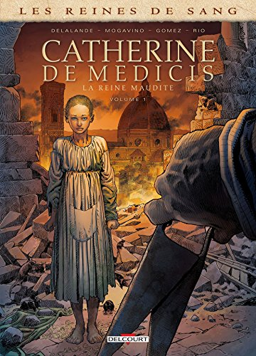 Les Reines de sang - Catherine de Médicis, la Reine maudite T01