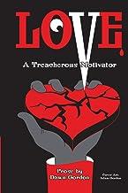 Love, A Treacherous Motivator