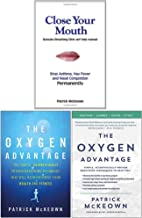 Patrick McKeown Collection 3 Books Set (Close Your Mouth, The Oxygen Advantage, Scientifically Proven Breathing Techniques)